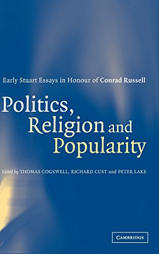 9780521807005: Politics, Religion and Popularity in Early Stuart Britain: Essays in Honour of Conrad Russell