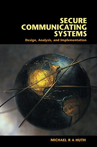 9780521807319: Secure Communicating Systems: Design, Analysis, and Implementation