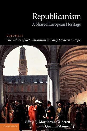 9780521807562: Republicanism: Volume 2, The Values of Republicanism in Early Modern Europe: A Shared European Heritage (Republicanism: A Shared European Heritage)