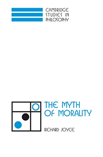 9780521808064: The Myth of Morality (Cambridge Studies in Philosophy)