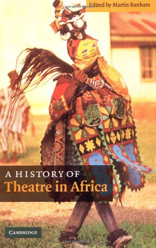 9780521808132: A History of Theatre in Africa Hardback