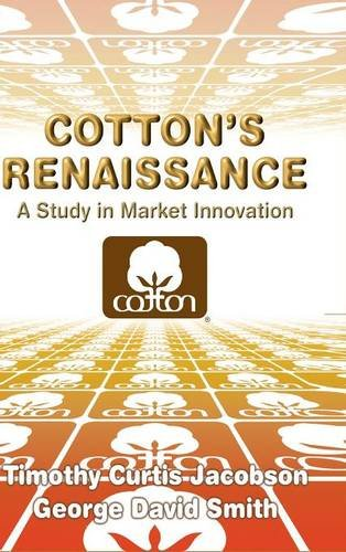 Cotton's Renaissance: A Study on Market Innovation.: Curtis-Jacobson, Timothy ; Smith, George