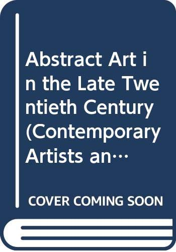 9780521808361: Abstract Art in the Late Twentieth Century (Contemporary Artists and their Critics)