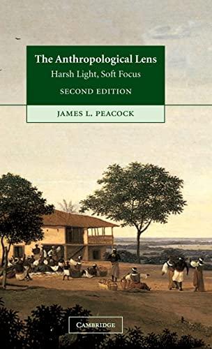 9780521808385: The Anthropological Lens: Harsh Light, Soft Focus