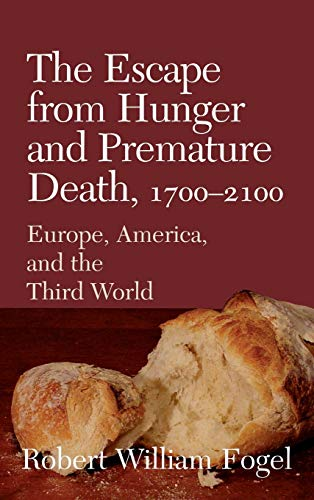 9780521808781: The Escape from Hunger and Premature Death, 1700-2100: Europe, America, and the Third World (Cambridge Studies in Population, Economy and Society in Past Time)