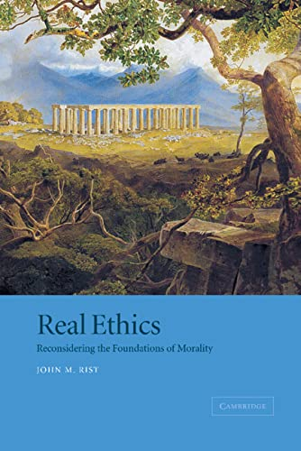 9780521809214: Real Ethics: Reconsidering the Foundations of Morality