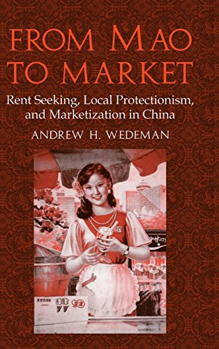 9780521809603: From Mao to Market: Rent Seeking, Local Protectionism, and Marketization in China (Cambridge Modern China Series)