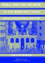 9780521809672: Public Debt and the Birth of the Democratic State: France and Great Britain 1688-1789