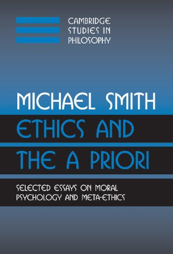 9780521809870: Ethics and the A Priori: Selected Essays on Moral Psychology and Meta-Ethics
