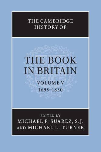 The Cambridge History of the Book in Britain: Volume 5, 1695-1830