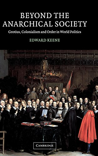 9780521810319: Beyond the Anarchical Society: Grotius, Colonialism and Order in World Politics (LSE Monographs in International Studies)