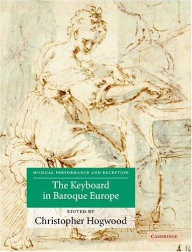 9780521810555: The Keyboard in Baroque Europe (Musical Performance and Reception)