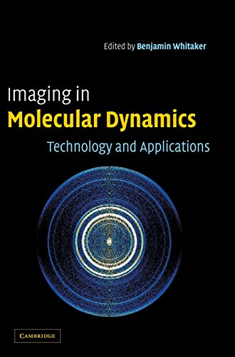 9780521810593: Imaging in Molecular Dynamics: Technology and Applications
