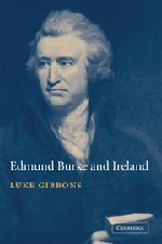 9780521810609: Edmund Burke and Ireland: Aesthetics, Politics and the Colonial Sublime