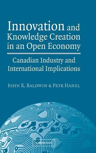 Innovation and Knowledge Creation in an Open Economy : Canadian Industry and International Implic...