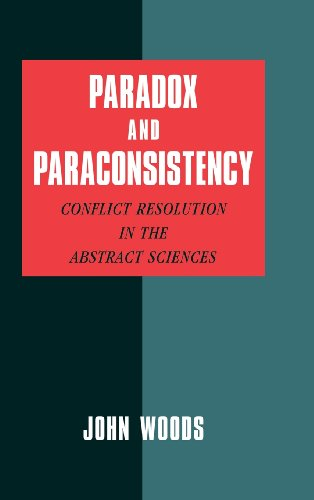 9780521810944: Paradox and Paraconsistency: Conflict Resolution in the Abstract Sciences