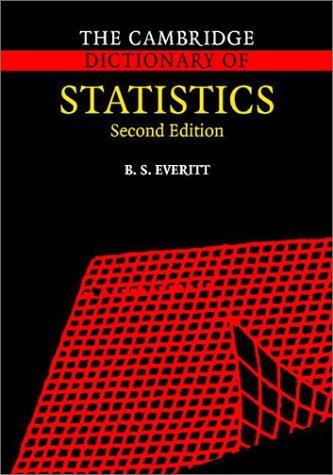 The Cambridge Dictionary of Statistics: Everitt, Brian