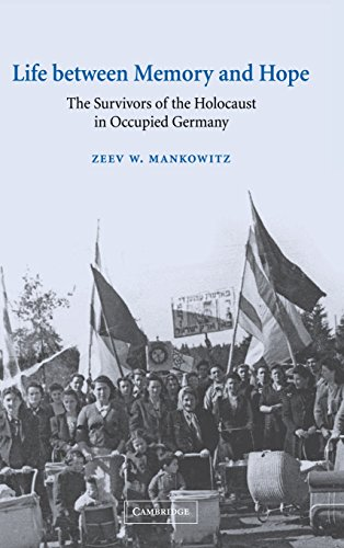 9780521811057: Life between Memory and Hope: The Survivors of the Holocaust in Occupied Germany (Studies in the Social and Cultural History of Modern Warfare)
