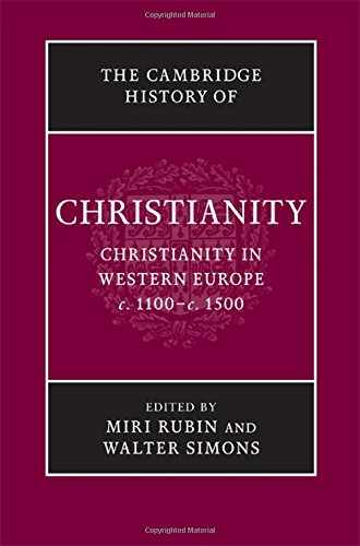 9780521811064: The Cambridge History of Christianity: Volume 4, Christianity in Western Europe, c.1100-c.1500: v. 4