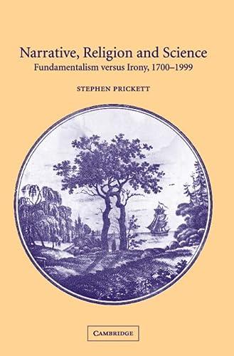 9780521811361: Narrative, Religion and Science: Fundamentalism versus Irony, 1700-1999