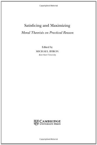 9780521811491: Satisficing and Maximizing: Moral Theorists on Practical Reason