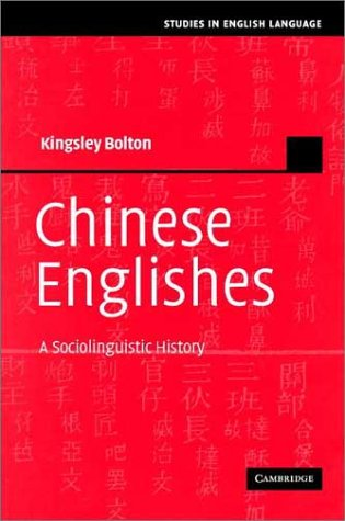 9780521811637: Chinese Englishes: A Sociolinguistic History
