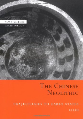 9780521811842: The Chinese Neolithic: Trajectories to Early States