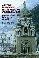 9780521811873: Art and Patronage in the Medieval Mediterranean: Merchant Culture in the Region of Amalfi