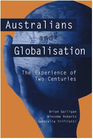 9780521811996: Australians and Globalisation: The Experience of Two Centuries