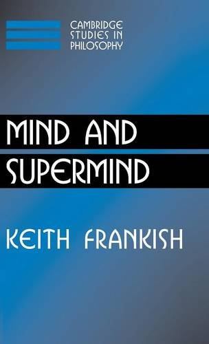 Mind and Supermind (Cambridge Studies in Philosophy): Keith Frankish