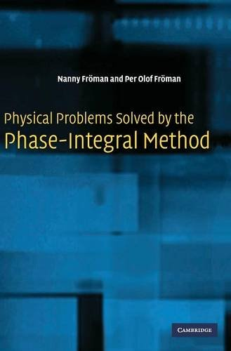 9780521812092: Physical Problems Solved by the Phase-Integral Method