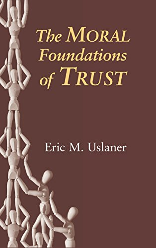 The Moral Foundations of Trust: Eric M. Uslaner