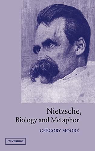 9780521812306: Nietzsche, Biology and Metaphor