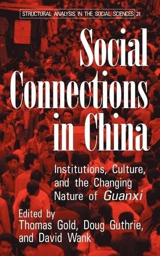 9780521812337: Social Connections in China: Institutions, Culture, and the Changing Nature of Guanxi (Structural Analysis in the Social Sciences)