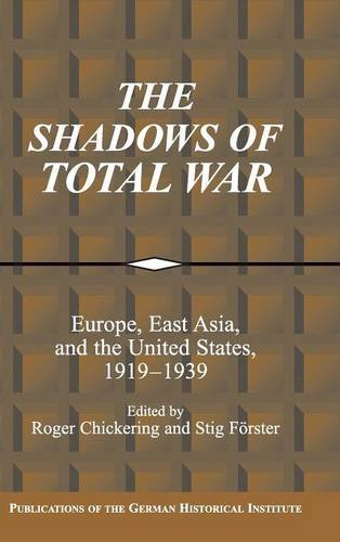 9780521812368: The Shadows of Total War: Europe, East Asia, and the United States, 1919-1939 (Publications of the German Historical Institute)