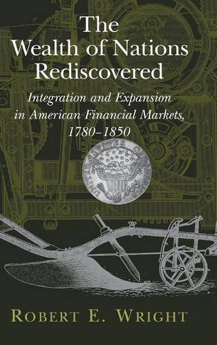9780521812375: The Wealth of Nations Rediscovered: Integration and Expansion in American Financial Markets, 1780-1850