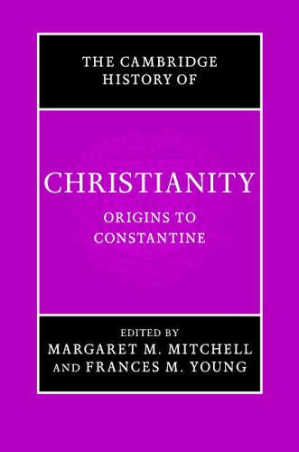 The Cambridge History of Christianity: Origins to Constantine (Hardcover): Frances M Young