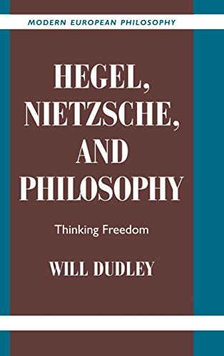 9780521812504: Hegel, Nietzsche, and Philosophy: Thinking Freedom (Modern European Philosophy)