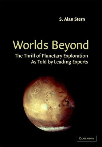 9780521812993: Worlds Beyond: The Thrill of Planetary Exploration as told by Leading Experts