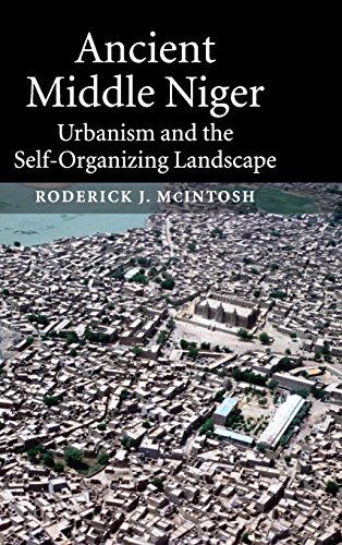 9780521813006: Ancient Middle Niger: Urbanism and the Self-organizing Landscape (Case Studies in Early Societies)