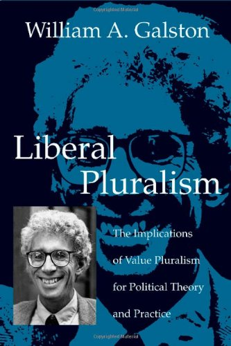 9780521813044: Liberal Pluralism: The Implications of Value Pluralism for Political Theory and Practice