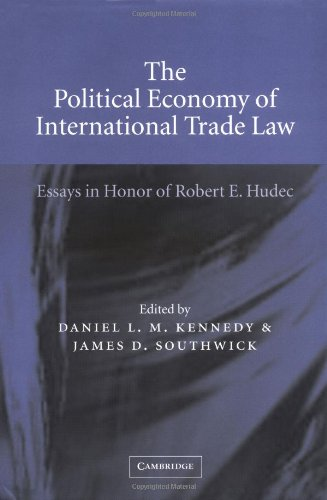 9780521813198: The Political Economy of International Trade Law: Essays in Honor of Robert E. Hudec