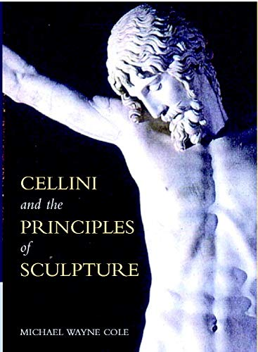 9780521813211: Cellini and the Principles of Sculpture