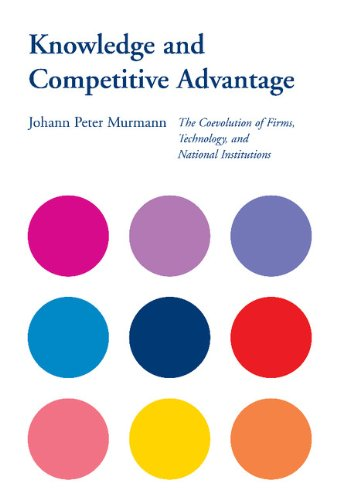 9780521813297: Knowledge and Competitive Advantage: The Coevolution of Firms, Technology, and National Institutions (Cambridge Studies in the Emergence of Global Enterprise)