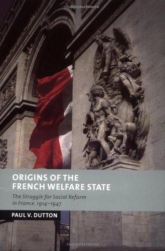 9780521813341: Origins of the French Welfare State: The Struggle for Social Reform in France, 1914-1947 (New Studies in European History)