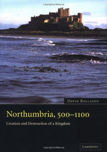 9780521813358: Northumbria, 500-1100: Creation and Destruction of a Kingdom