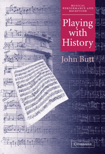 9780521813525: Playing with History Hardback: The Historical Approach to Musical Performance (Musical Performance and Reception)