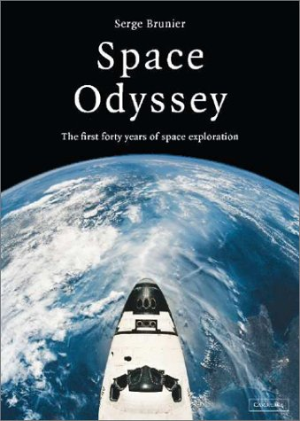 9780521813563: Space Odyssey: The First Forty Years of Space Exploration