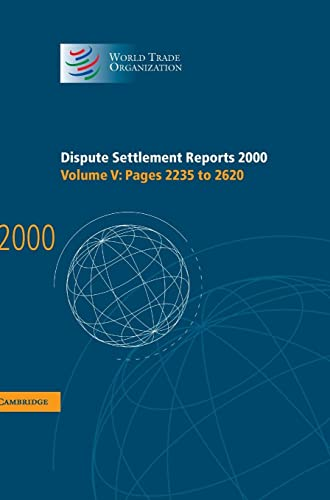 Dispute Settlement Reports 2000: Volume 5, Pages 2235-2620 (Hardcover): World Trade Organization