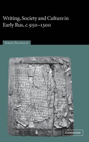 9780521813815: Writing, Society and Culture in Early Rus, c.950-1300